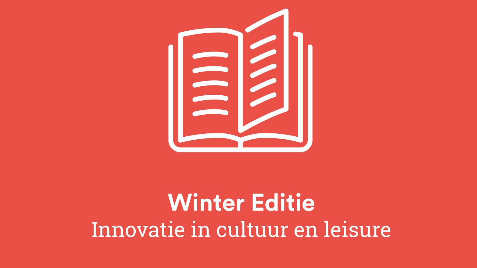 Winter Editie: Innovatie in Cultuur & Leisure