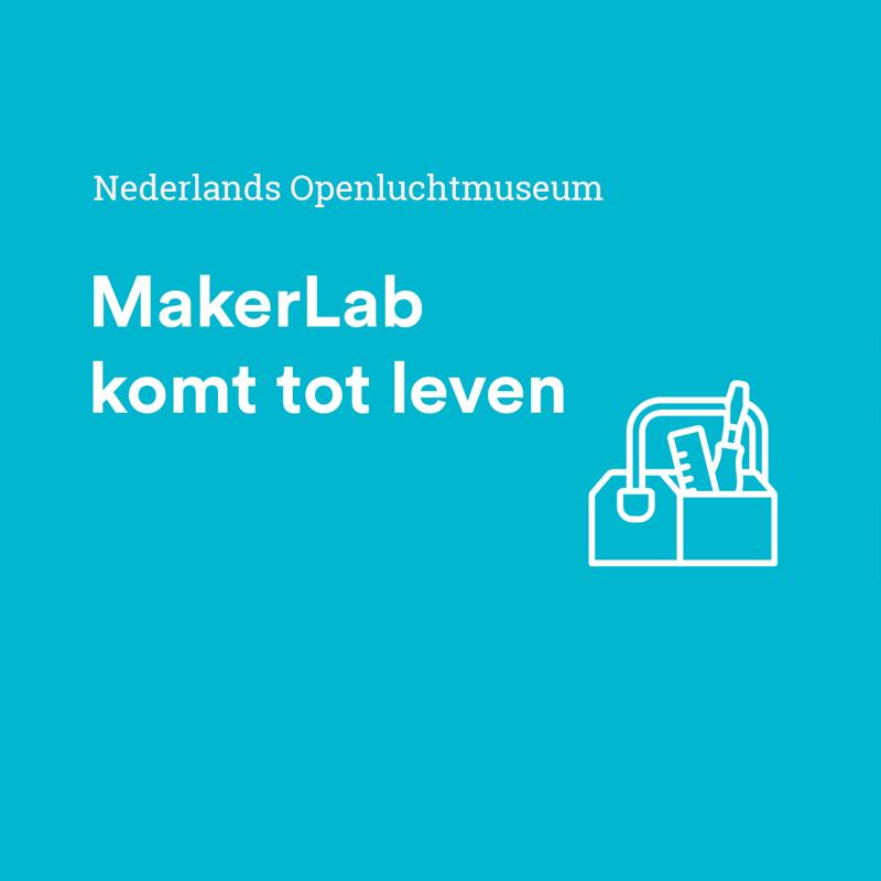 Dutch Open Air Museum MakerLab