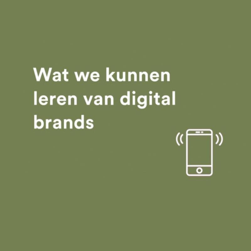 Wat kunnen we leren van digital brands
